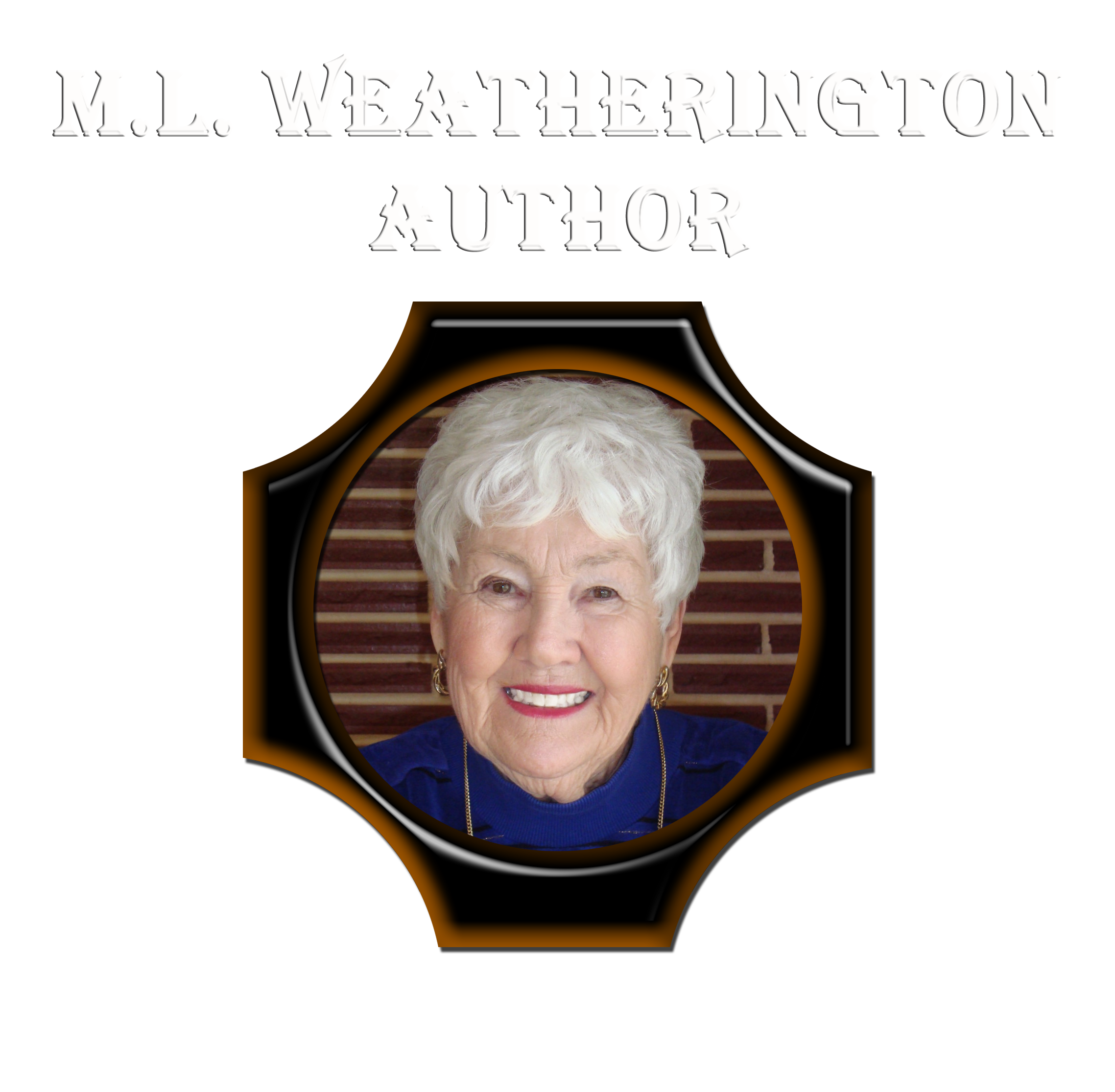 M.L.Weatherington Author